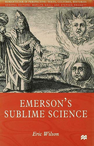 9780333718926: Emerson's Sublime Science (Romanticism in Perspective:Texts, Cultures, Histories)
