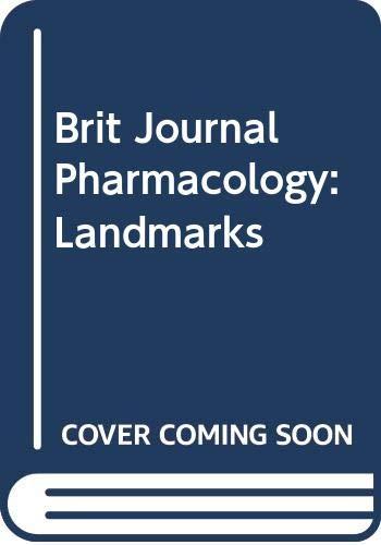 Landmarks In Pharmacology: British Journal of Pharmacology,: Birmingham, A.T., Ed.