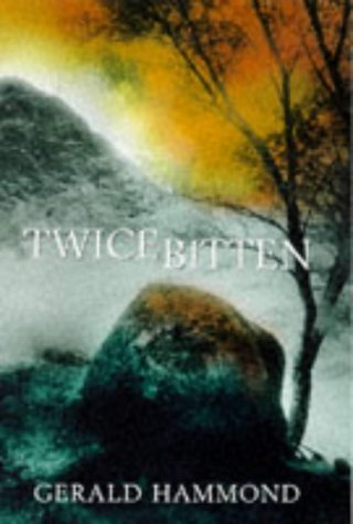 Twice Bitten (9780333719381) by Gerald Hammond