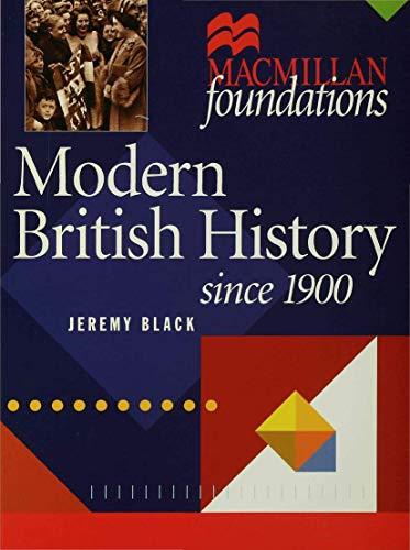 Modern British History: Since 1900 (Palgrave Foundations Series) (9780333719541) by Jeremy Black