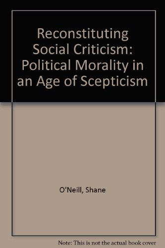 9780333719848: Reconstituting Social Criticism: Political Morality in an Age of Scepticism