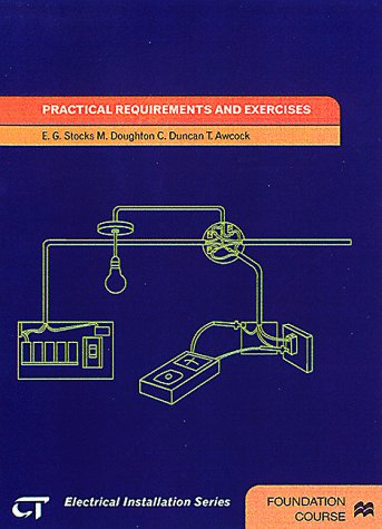9780333719886: Practical Requirements and Exercises: Electrical Installations Series: Foundation Course