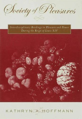 9780333720288: Society of Pleasures: Interdisciplinary Readings in Pleasure and Power During the Reign of Louis XIV