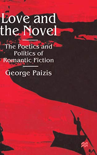 9780333720493: Love and the Novel: Contemporary Romantic Fiction and Society