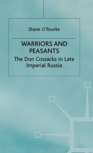 9780333720790: Warriors and Peasants: The Don Cossacks in Late Imperial Russia (St Antony's Series)
