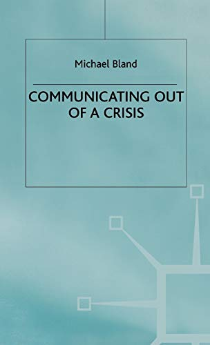 9780333720974: Communicating out of a Crisis (MacMillan Business)