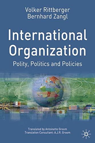 9780333721285: International Organization: Polity, Politics and Policies