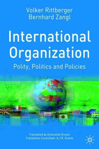 9780333721292: International Organization: Polity, Politics and Policies