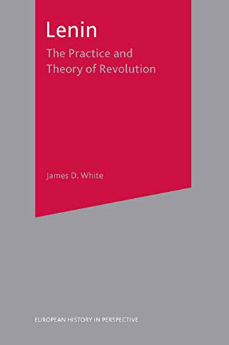 9780333721575: Lenin: The Practice and Theory of Revolution (European History in Perspective)