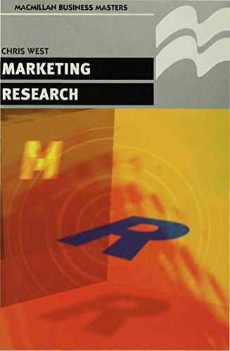 Marketing Research (Business Masters) (9780333721780) by Christopher West