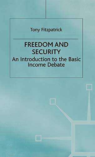 9780333721940: Freedom and Security: Introduction to the Basic Income Debate