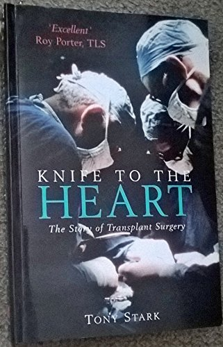 9780333722817: Knife to the Heart: Story of Transplant Surgery
