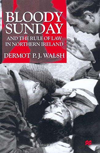 9780333722886: Bloody Sunday and the Rule of Law in Northern Ireland