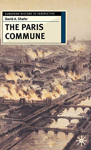 9780333723029: The Paris Commune: French Politics, Culture, and Society at the Crossroads of the Revolutionary Tradition and Revolutionary Socialism (European History in Perspective)