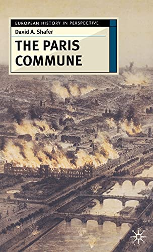9780333723036: The Paris Commune: French Politics, Culture, and Society at the Crossroads of the Revolutionary Tradition and Revolutionary Socialism (European History in Perspective)