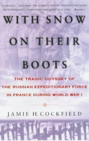 9780333723678: With Snow on Their Boots: The Tragic Odyssey of the Russian Expeditionary Force in France During World War I