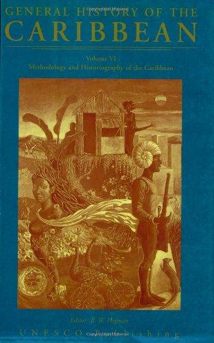 9780333724613: General History of the Caribbean: Methodology and Historiography of the Caribbean Vol VI (General Hi