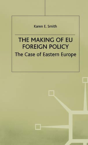 9780333726051: The Making of EU Foreign Policy: The Case of Eastern Europe