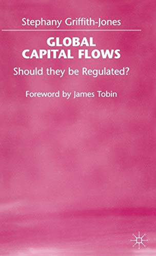 Global Capital Flows: Should They be Regulated?