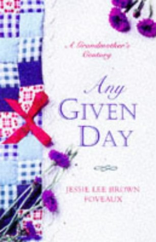 Any Given Day: The Life of Jessie: Foveaux, Jessie Lee