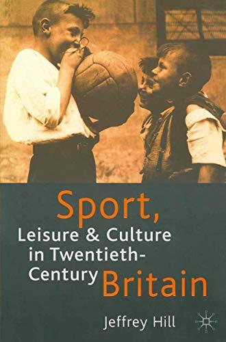 9780333726860: Sport, Leisure and Culture in Twentieth-Century Britain