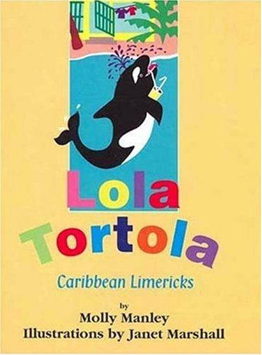 Lola Tortola: Caribbean Limericks: Manley, Molly