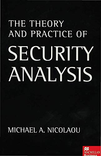 The Theory and Practice of Security Analysis: Nicolaou, Michael A.