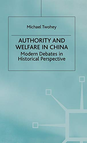 9780333727645: Authority and Welfare in China: Modern Debates in Historical Perspective (Studies on the Chinese Economy)