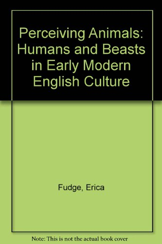9780333728123: Perceiving Animals: Humans and Beasts in Early Modern English Culture