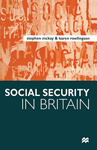 Social Security in Britain (033372979X) by Stephen McKay; Karen Rowlingson