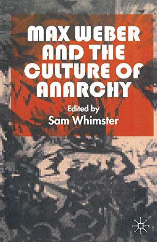 Max Weber and the Culture of Anarchy: Palgrave Macmillan