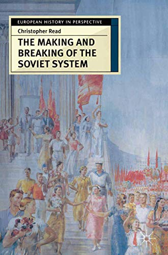 9780333731529: The Making and Breaking of the Soviet System: An Interpretation (European History in Perspective)