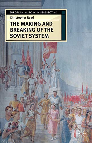9780333731536: The Making and Breaking of the Soviet System: An Interpretation (European History in Perspective)