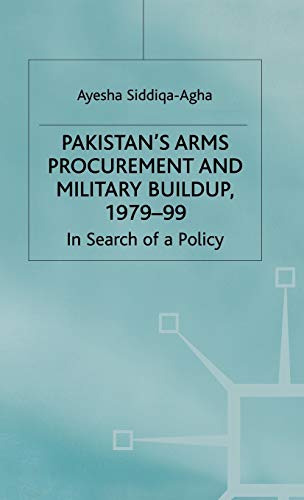 9780333731727: Pakistan's Arms Procurement and Military Buildup, 1979-99: In Search of a Policy