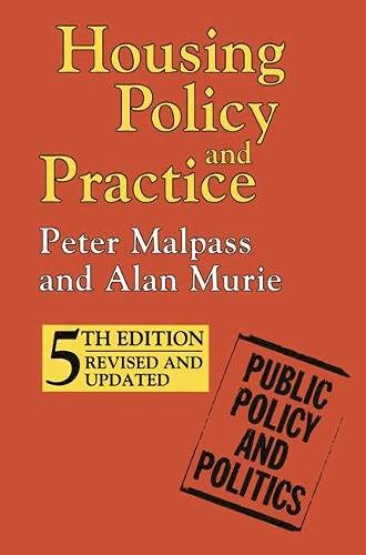 Housing Policy and Practice (Public Policy and Politics) (9780333731888) by Peter Malpass; Alan Murie