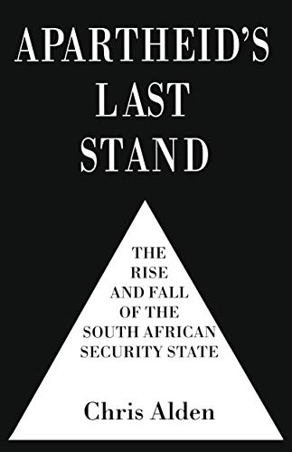 9780333732397: Apartheid's Last Stand: The Rise and Fall of the South African Security State