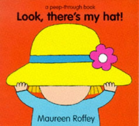 Look, There's My Hat!: Maureen Roffey