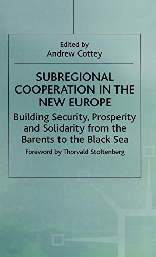 9780333733608: Subregional Cooperation in the New Europe: Building Security, Prosperity and Solidarity from the Barents to the Black Sea