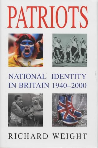 9780333734629: Patriots: National Identity in Britain 1940-2000