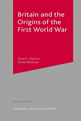 9780333734667: Britain and the Origins of the First World War (The Making of the Twentieth Century)