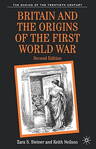 9780333734674: Britain and the Origins of the First World War: Second Edition
