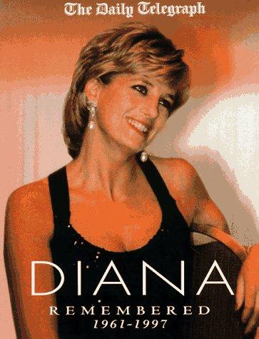 Diana Remembered 1961-1997 (Diana Princess of Wales): Daily Telegraph
