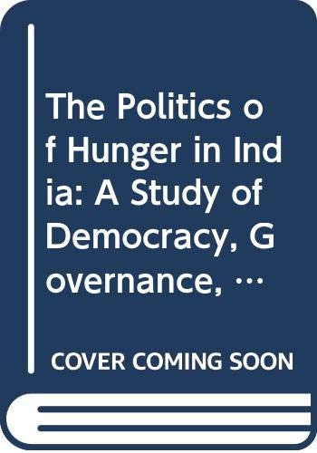 The Politics of Hunger in India: A Study of Democracy, Governance, and Kalahandi's Poverty (9780333735282) by Currie, Bob