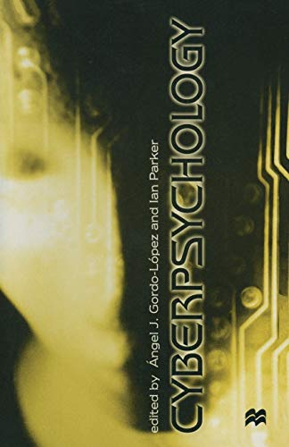 Cyberpsychology.: Gordo-López, Angel J. & Ian Parker (eds.)