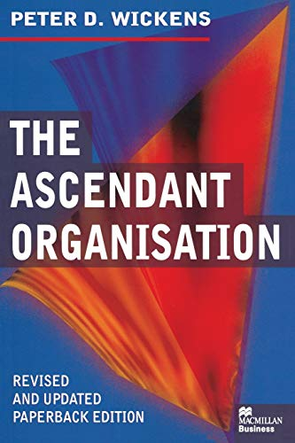 9780333735800: The Ascendant Organisation: Combining commitment and control for long-term sustainable business success