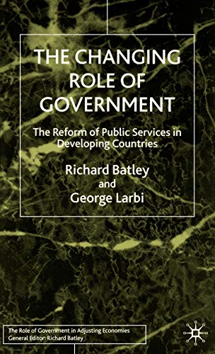 9780333736173: The Changing Role of Government: The Reform of Public Services in Developing Countries (Role of Government in Adjusting Economies)