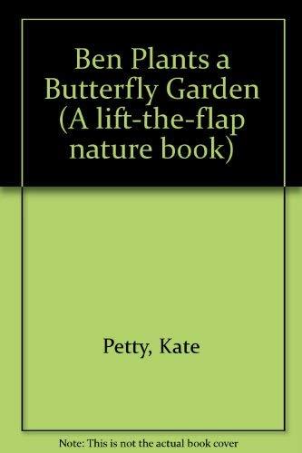 9780333736500: Ben Plants a Butterfly Garden (A lift-the-flap nature book)