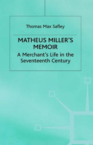 9780333736647: Matheus Miller's Memoir: A Merchant's Life in the Seventeenth Century (Early Modern History: Society and Culture)
