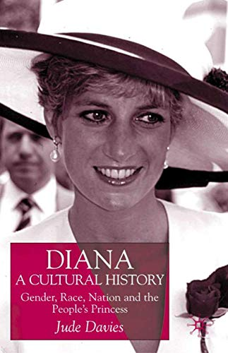 9780333736883: Diana, A Cultural History: Gender, Race, Nation and the People's Princess