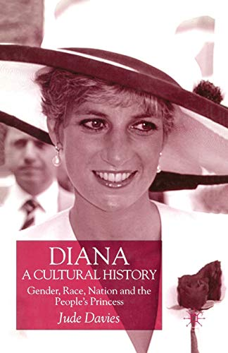 9780333736890: Diana, A Cultural History: Gender, Race, Nation and the People's Princess